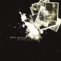 Mark Mathis | We Both Was Young