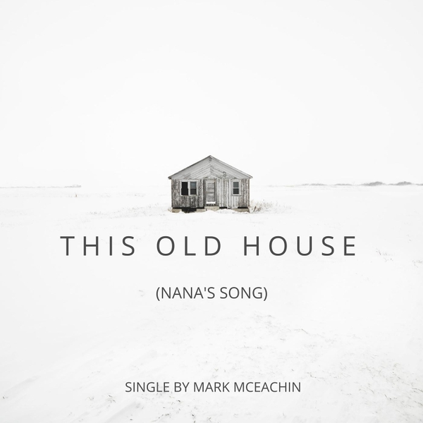 Mark Mceachin This Old House Nana 39 S Song Cd Baby