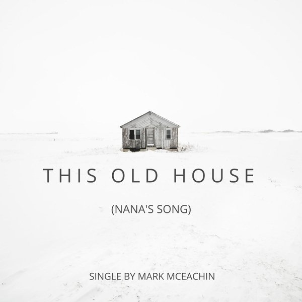 Mark mceachin this old house nana 39 s song cd baby for Classic house music songs