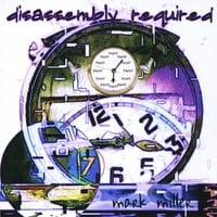 Mark Miller | Disassembly Required