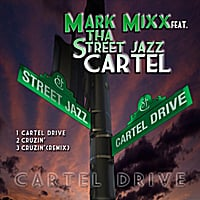 Mark Mixx | Cartel Drive E.P (feat. Tha Street Jazz Cartel)