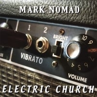 Mark Nomad | Electric Church