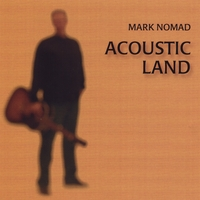 Mark Nomad | Acoustic Land