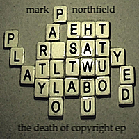Mark Northfield | The Death of Copyright EP