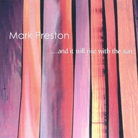 Mark Preston | ...and it will rise with the sun