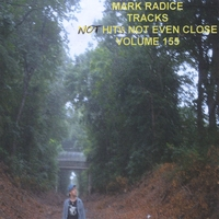Mark Radice | Tracks: Not Hits, Not Even Close - Volume 155
