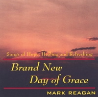 Mark Reagan | Brand New Day of Grace