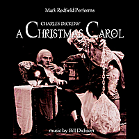 Mark Redfield & Bill Dickson | Charles Dickens' A Christmas Carol