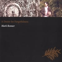 Mark Renner | A Desire For Forgetfulness