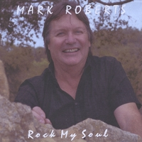 Mark Roberts | Rock My Soul