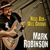 Mark Robinson | Have Axe - Will Groove