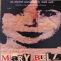 Mark Sach | The Case of Mary Bell (Original Soundtrack)