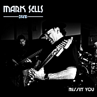 Mark Sells Band | Missin' You