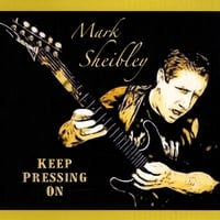 Mark Sheibley | Keep Pressing On