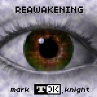 Mark 'TDK' Knight | Reawakening