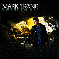 Mark Trone | Embrace the Rain