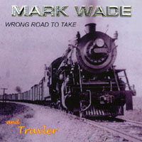 Mark Wade | Wrong Road To Take
