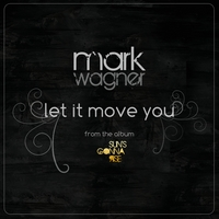 Mark Wagner | Let It Move You - Single