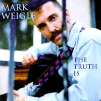 Mark Weigle | The Truth Is