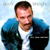 Mark Weigle | All That Matters