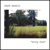 Mark Westin | dirty folk