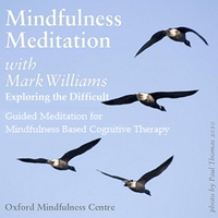 Mark Williams | Mindfulness Meditations With Mark Williams: Exploring the Difficult