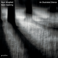 Mark Wingfield & Kevin Kastning | An Illustrated Silence