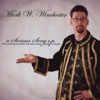 mark w. winchester | a Serious Song e.p.