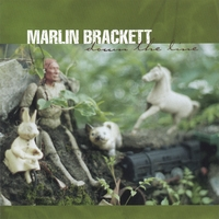 Marlin Brackett | Down The Line
