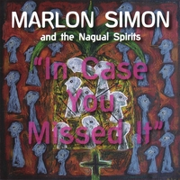 Marlon Simon And The Nagual Spirits | In Case You Missed It