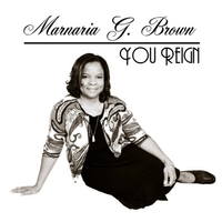 Marnaria G. Brown | You Reign