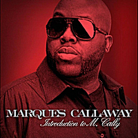 Marques Callaway | Introduction to M.Cally