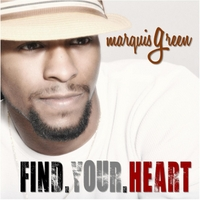 Marquis Green | Find Your Heart