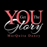 Marquita Danzy | You Get the Glory