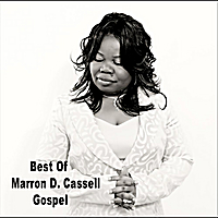 Marron Dwah Cassell | Best of Marron Cassell Gospel