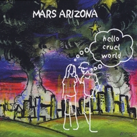 Mars Arizona | Hello Cruel World