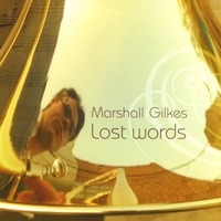 Marshall Gilkes | Lost Words