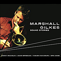 Marshall Gilkes | Sound Stories