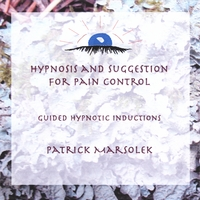 Patrick Marsolek | Hypnosis and Suggestion for Pain Control