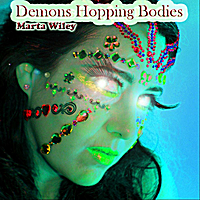 Marta Wiley | Demons Hopping Bodies