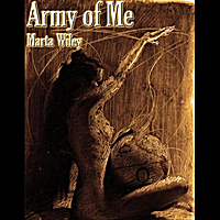 Marta Wiley | Army of Me