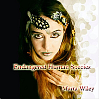 Marta Wiley | Endangered Human Species