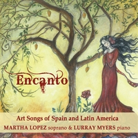 Martha Lopez & Lurray Myers | Encanto:  Art Songs Of Spain And Latin America