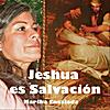Martha Encalada: Jeshua es Salvación