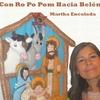 Martha Encalada: Ropopopom Hacia Belén