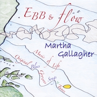 Martha Gallagher | Ebb & Flow