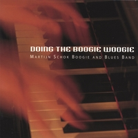 Martijn Schok Boogie and Blues Band | Doing the Boogie Woogie
