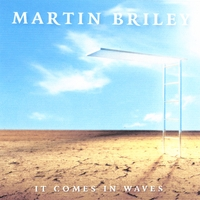 Martin Briley | It Comes In Waves