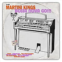 Martini Kings | Bossa Nova Go!!!