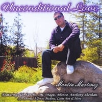 Martin Martinez | Unconditional Love